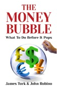 The Money Bubble - JamesTurk - KingWorldNews.com