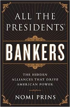 All the Presidents' Bankers - The Hidden Alliances that Drive American Power (KWN)