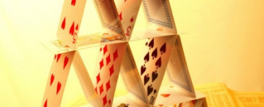Is The Global House Of Cards Finally Going To Collapse?
