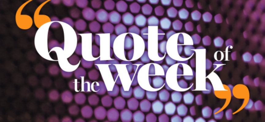 Quote Of The Week…